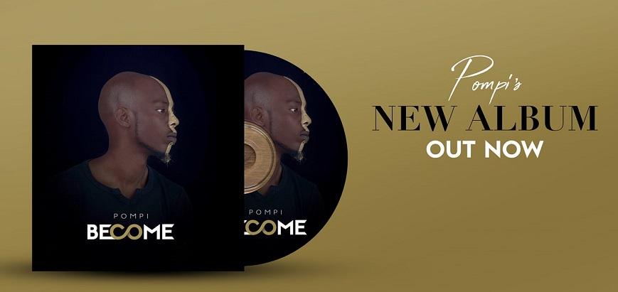 Click to download BECOME Album | Pompi