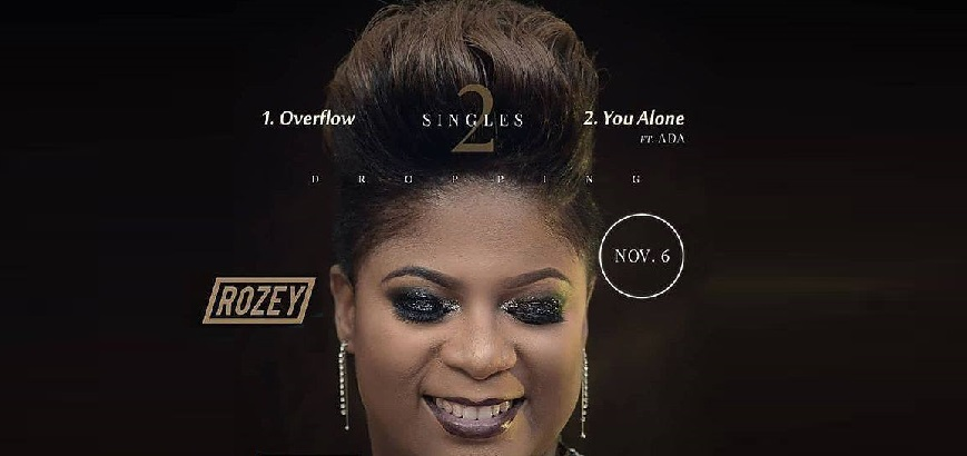 Rozey Has Released Two(2) Big Projects at once (You Alone Ft ADA & Overflow