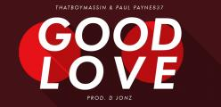 Paul Payne837 & Thatboy Massin on a new love song (GOOD LOVE)