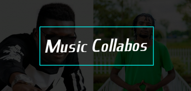 MUSIC COLLABOS: IS IT ABOUT THE ARTISTES, FANS, TREND OR WHAT GOD SAYS?