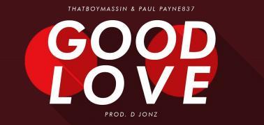 Paul Payne837 & Thatboy Massin on a new love song (GOOD LOVE)