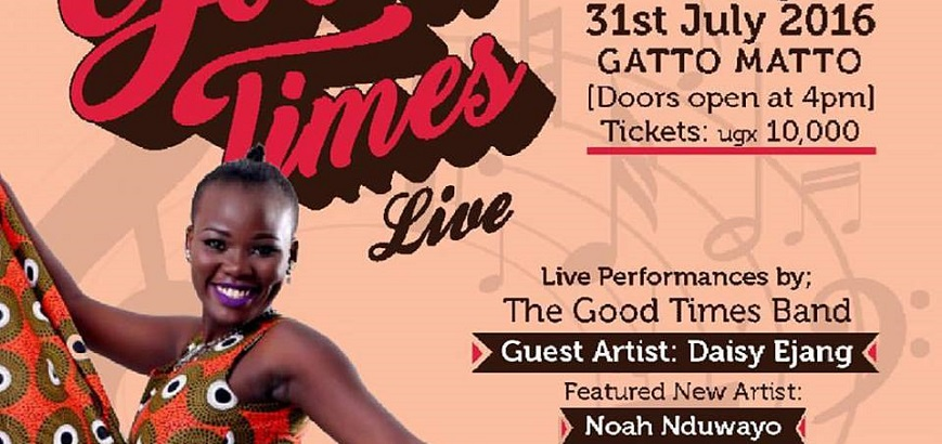 Good Times Africa to the World Ft. Daisy Ejang & Noah Nduwayo Live At GattoMatto