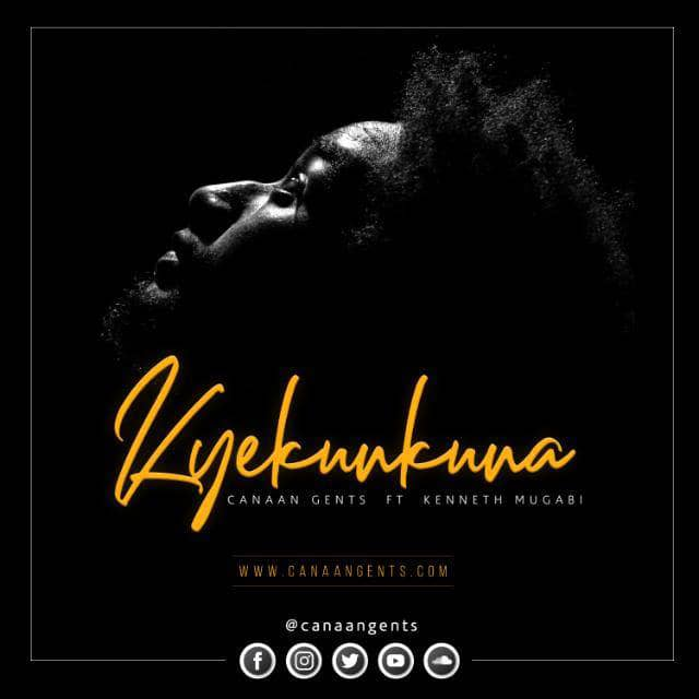KyekunkunaAudioOut;CanaanGents ft. Kenneth Mugabi;SongReview
