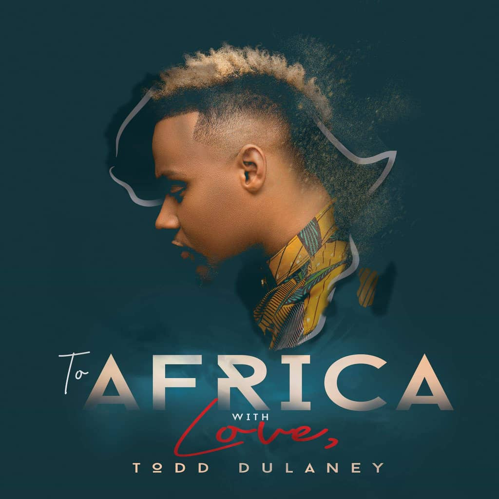 Todd Dulanney's Dedication; To Africa with Love Album Out