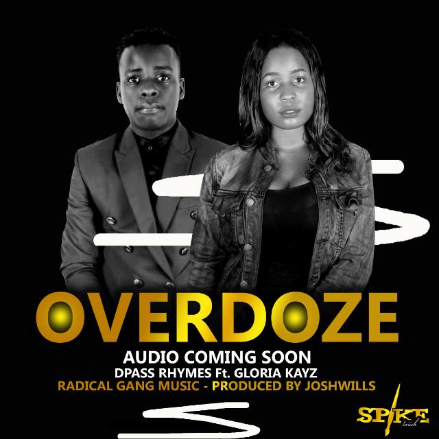 Dpass Rhymes and Gloria Kayz on one track | Over dose  dropping soon!!!