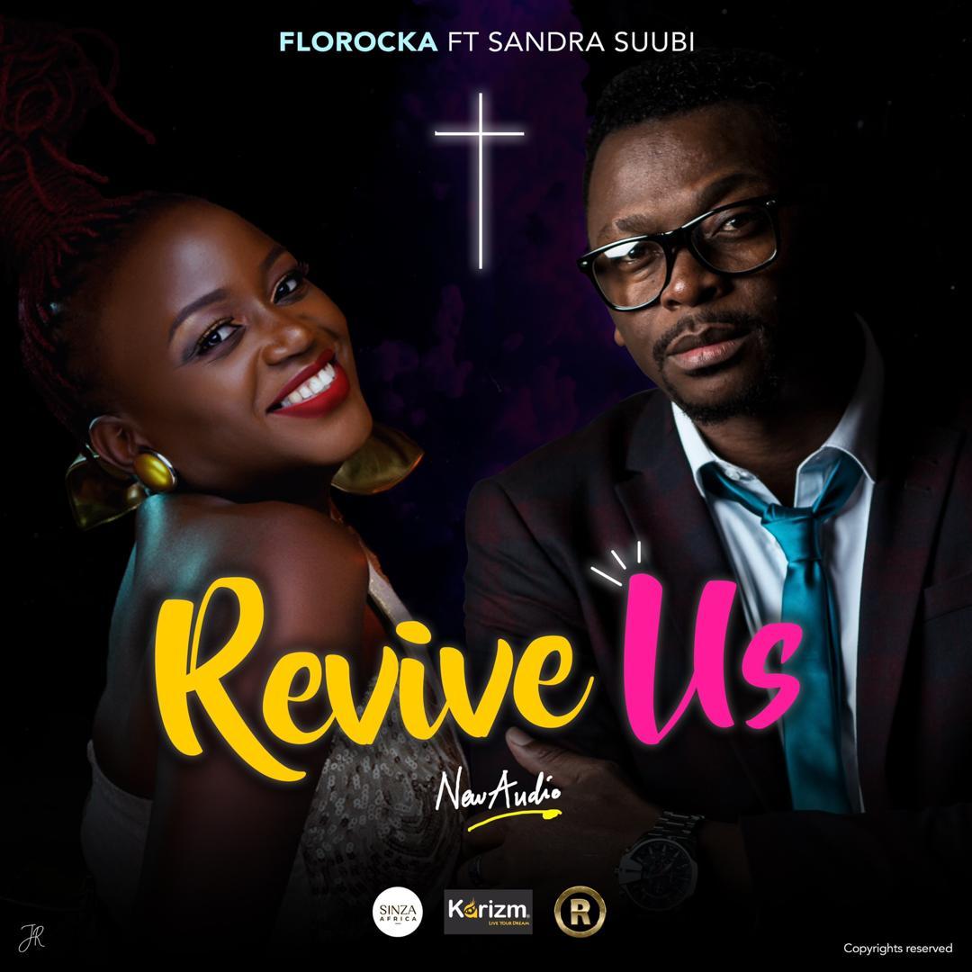 Revive Us Florocka ft Sandra Ssuubi is out!!