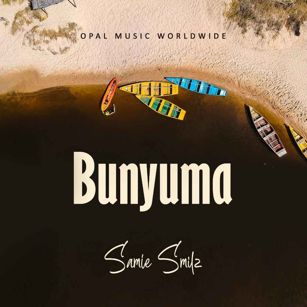 Samie Smilz with a new vibe - Bunyuma