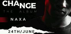 24th June Naxa Drops the Change Album