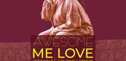 Me Love Video Out By Awesome
