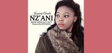 Joannah Reveals story behind NzAni - Her Latest Single