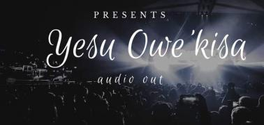 Fresh from the Dynamic and Sensational Blended Live Band; Yesu Owekisa Audio Out
