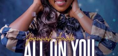 Joannah Amala bounces back with a new audio All on You