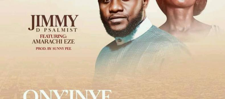 New Music | Jimmy D Psalmist ft. Amarachi Eze | Ony'inye Akam ( My Helper )