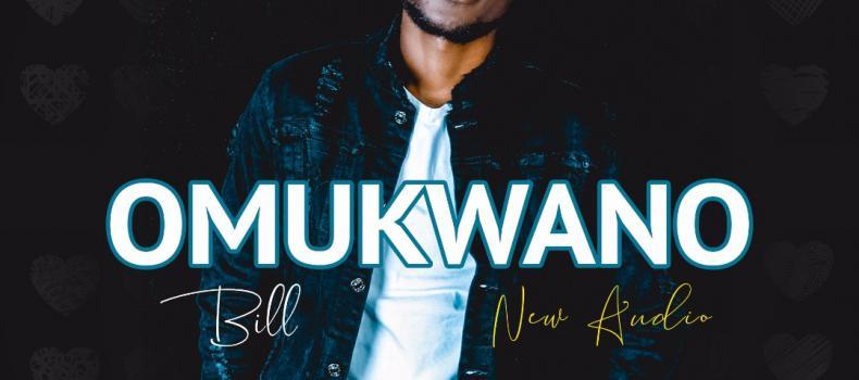 Bill Released a new audio Omukwano