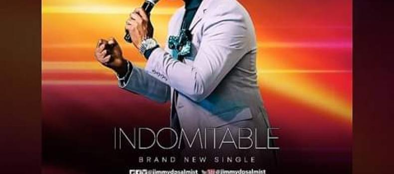 """Brand New Single """"Indomitable"""" from Jimmy D Psalmist coming soon!!!"""