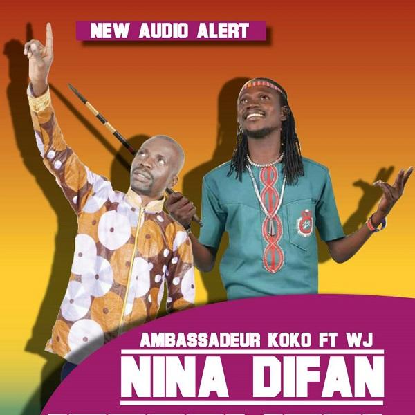 Ambassadeur Koko ft WJ - Nina Difan