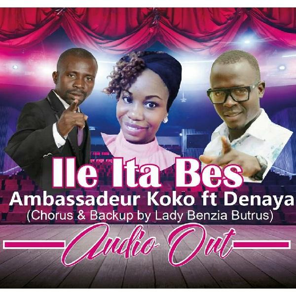 Ambassadeur Koko ft Denaya, Lady Benzia - Ile Ita Bes