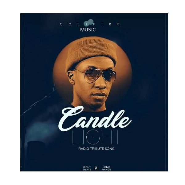 Colifixe ft Mowzey Radio - Candle Light (Tribute Radio)