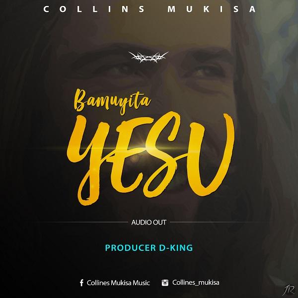 Collines Mukisa-Bamuyita Yesu