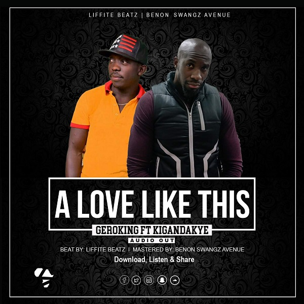 Gero King ft kigandakye - A love like this