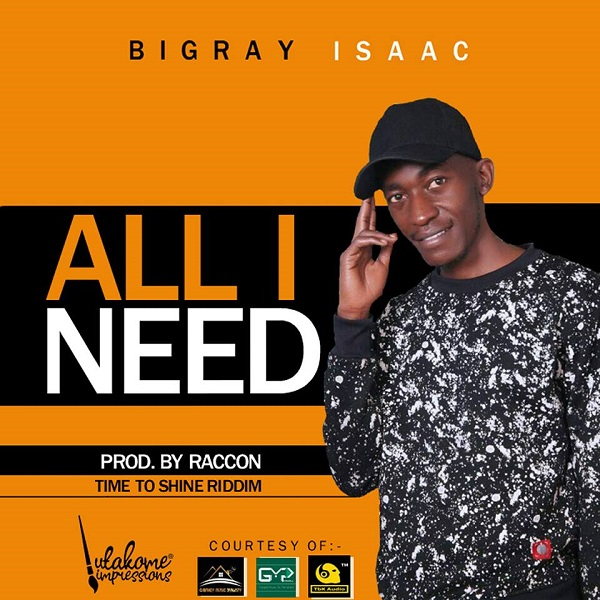 Bigray Isaac - ALL I NEED