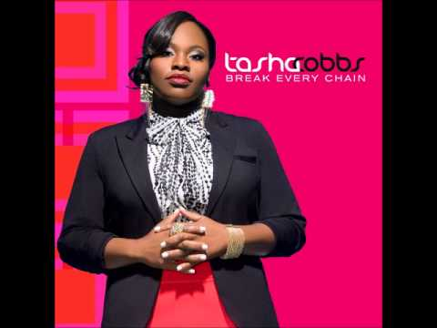 Break Every Chain - Tasha Cobbs