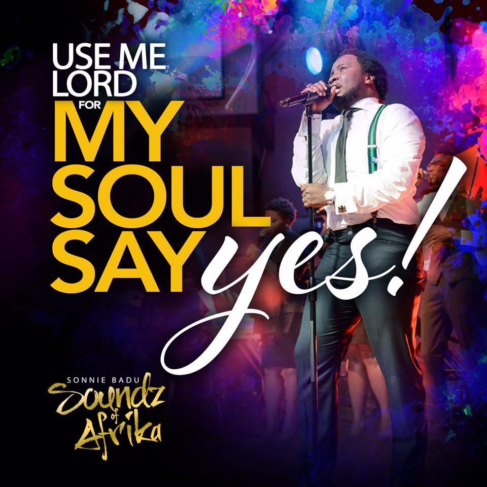 MY SOUL SAYS YES - Sonnie Badu