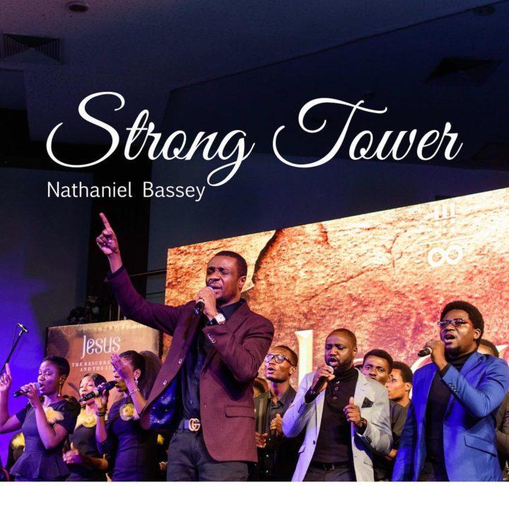 Strong Tower - Nathaniel Bassey