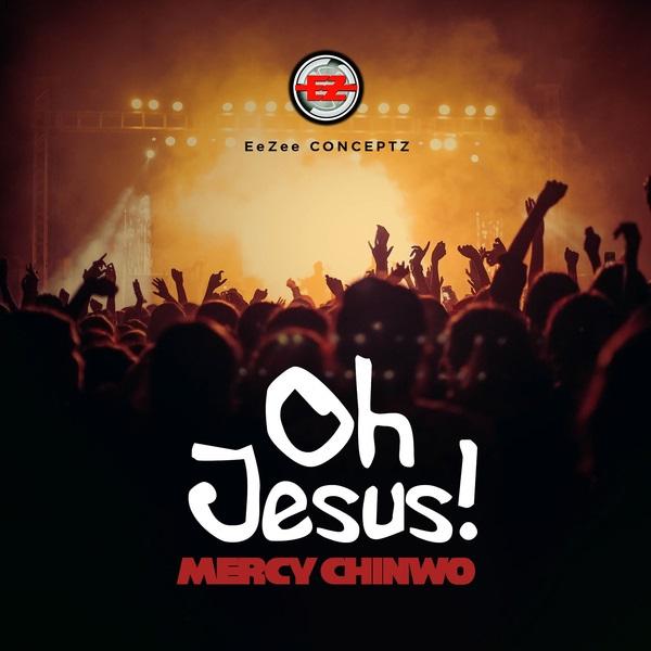 Oh Jesus - Mercy Chinwo