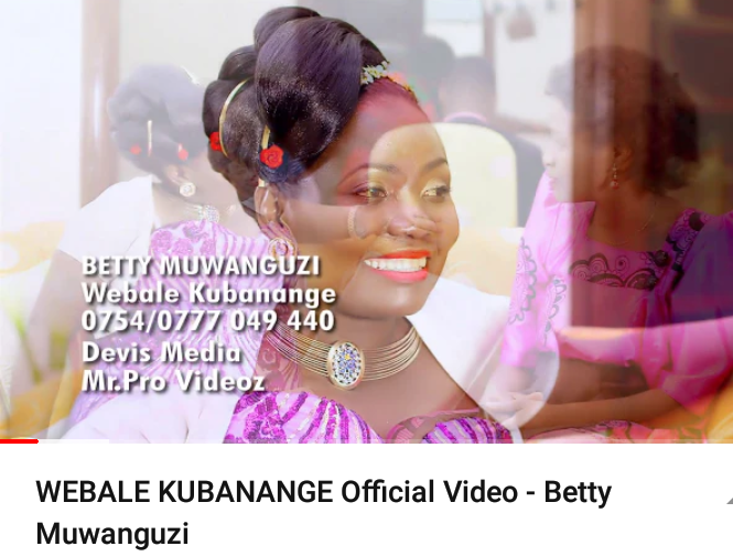 Webale Kubanange - Betty Muwanguzi