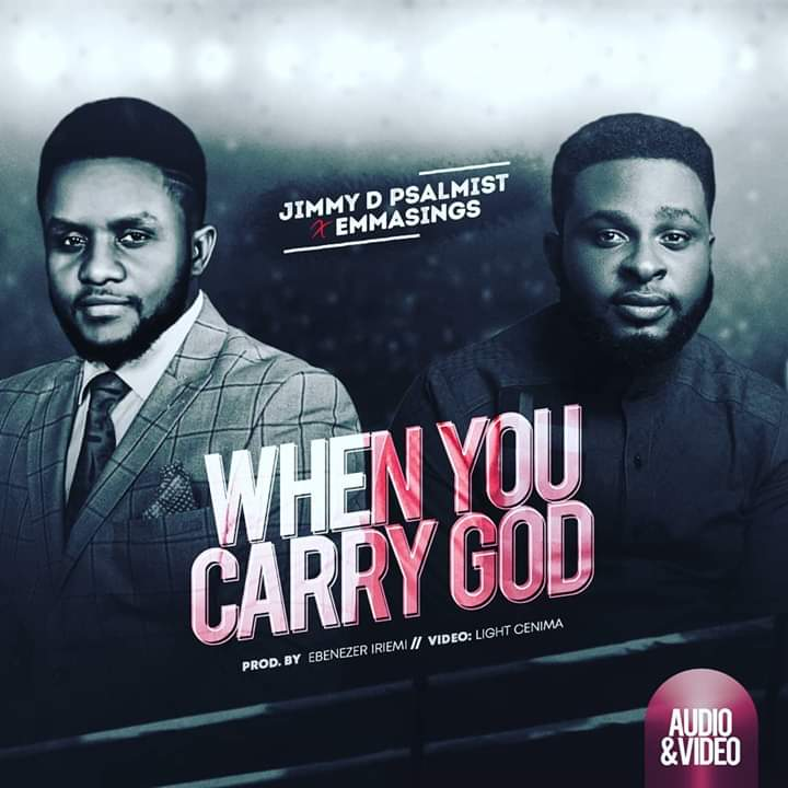WHEN YOU CARRY GOD - Jimmy D Psalmist