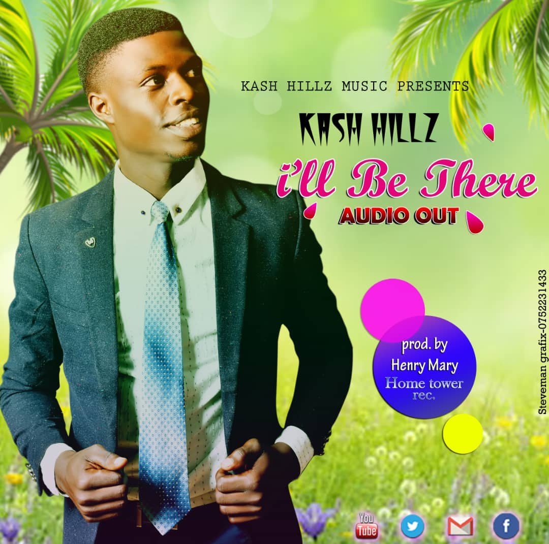 I Will Be There - Kash Hillz