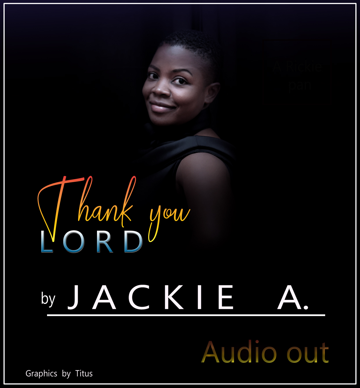 Thank You Lord - Jackie A