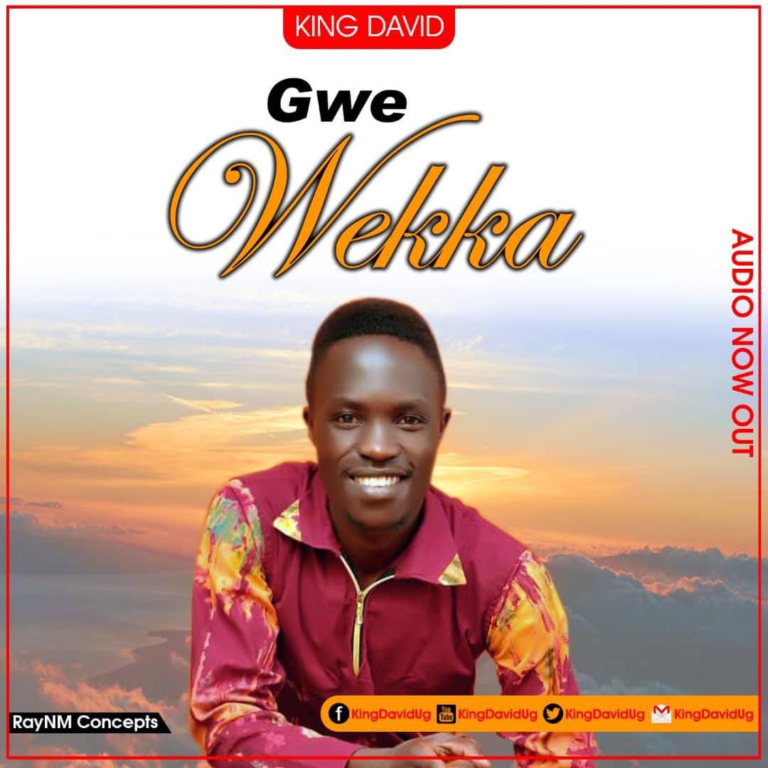 Gwe wekka - King David