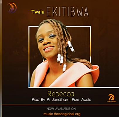 Twala Ekitibwa - Rebecca Mbowa
