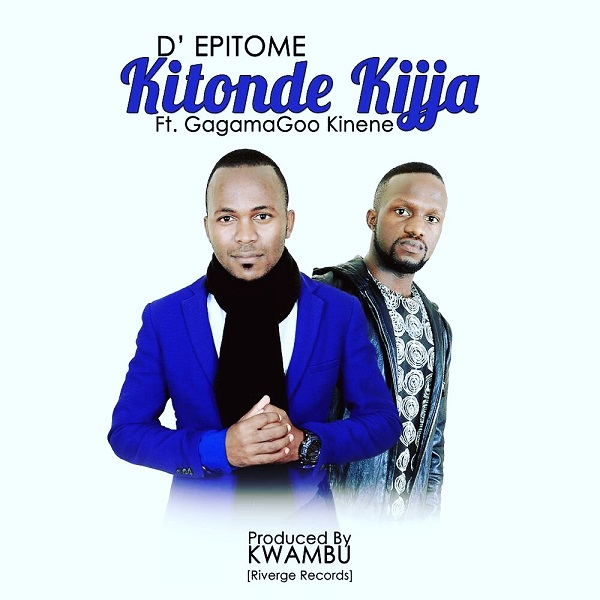 D Epitome ft Gagamagoo - Kitonde Kijja