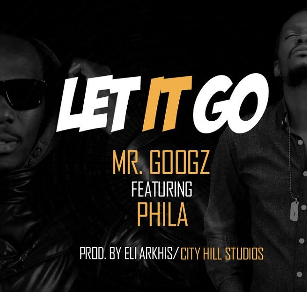 Phila ft Mr Googz - Let it go