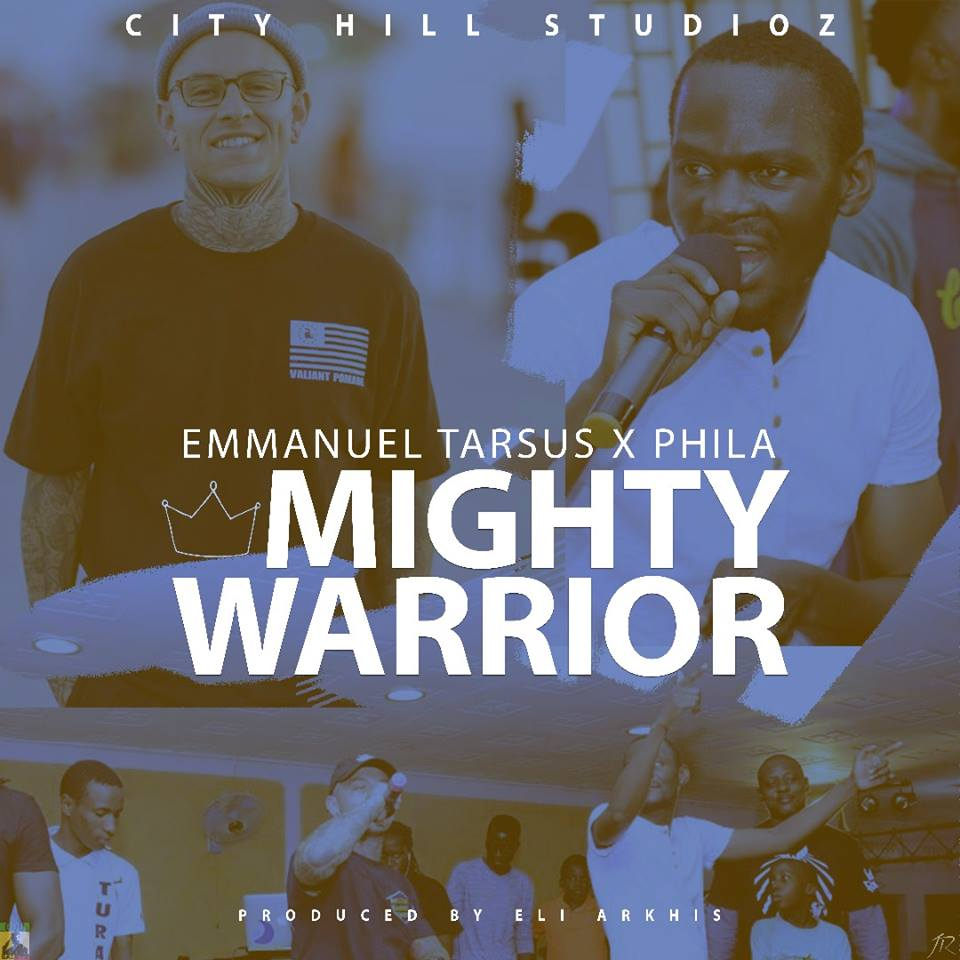 Phila ft Emmanuel Tarsus - Mighty Worrior