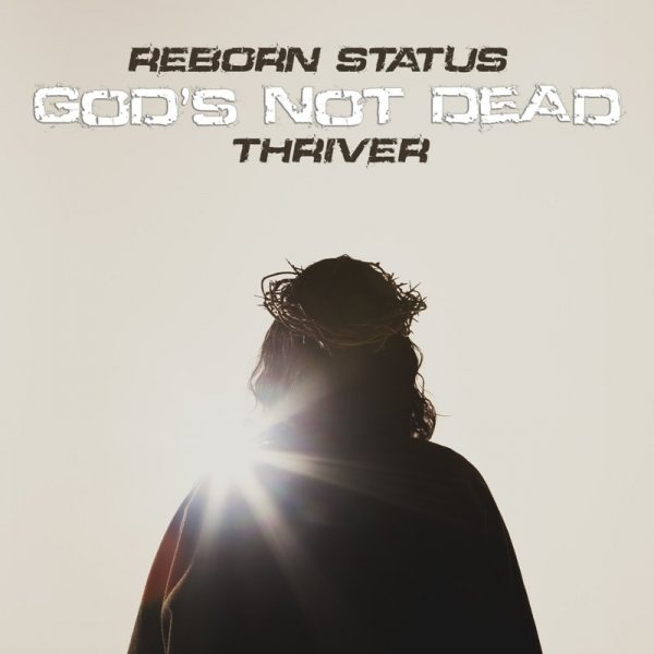 Reborn Status - God Is Not Dead