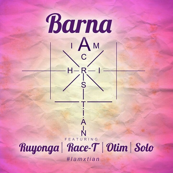 Barna ft Race T, Ruyonga - Am a Christian