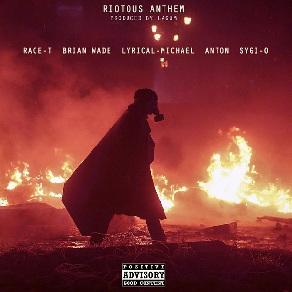 Brian Wade ft Race T, Lyrical Mycheal - Riotous Anthem