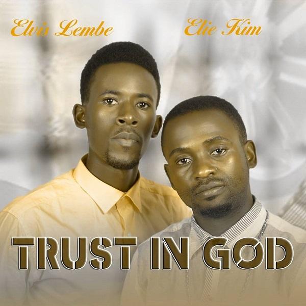 Elvis Lembe - Trust In God