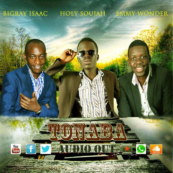Bigray Isaac ft Emmy Wonder, Holy Soujah - Tonaba