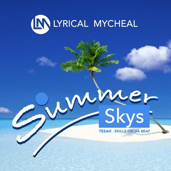 Summer Skys - Lyrical Mycheal