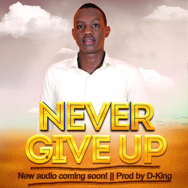Collines Mukisa-Never Give Up