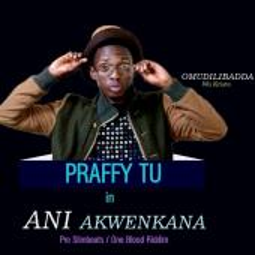 Praffy Tu - Ani Akwenkana