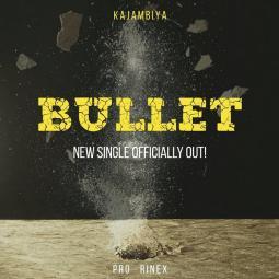 Kajambiya - Bullet