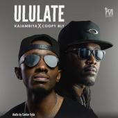 Kajambiya ft Coopy Bly - ULULATE