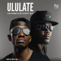 Kajambiya ft Coopy Bly - ULULATE
