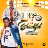 Lyrical Mycheal ft Anthony Faulkner - Life Is Beautiful